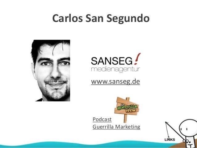 Carlos San Segundo Podcast Guerrilla Marketing www.sanseg.de