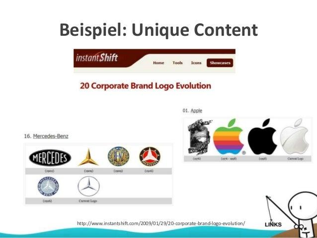 Beispiel: Unique Content http://www.instantshift.com/2009/01/29/20-corporate-brand-logo-evolution/