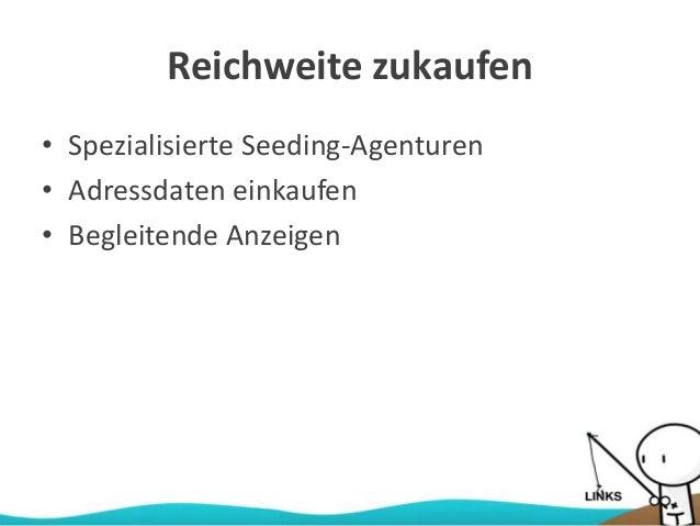 Reichweite zukaufen • Spezialisierte Seeding-Agenturen • Adressdaten einkaufen • Begleitende Anzeigen