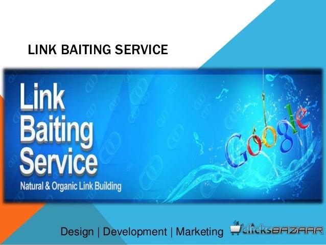 LINK BAITING SERVICE Design | Development | Marketing