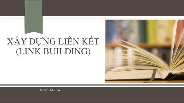 XÂY DỰNG LIÊN KẾT (LINK BUILDING) Hà Nội: 6/2014