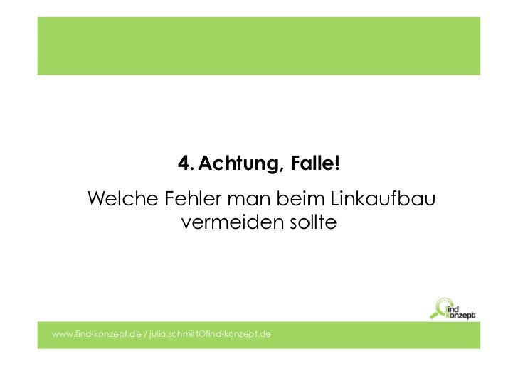4. Achtung, Falle!        Welche Fehler man beim Linkaufbau                 vermeiden solltewww.find-konzept.de / julia.s...