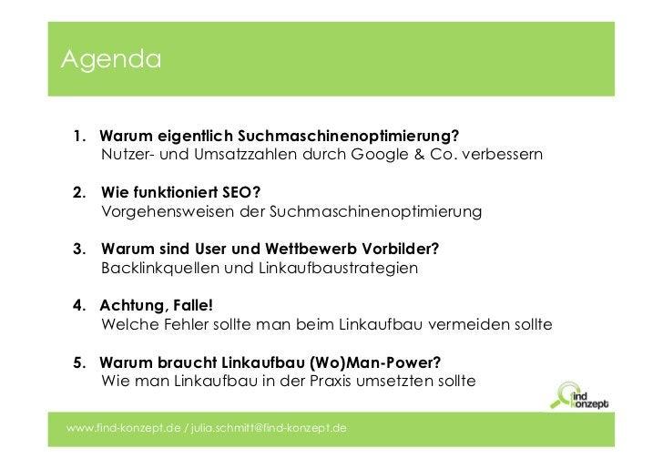 Agenda 1. Warum eigentlich Suchmaschinenoptimierung?     Nutzer- und Umsatzzahlen durch Google & Co. verbessern 2. Wie fu...