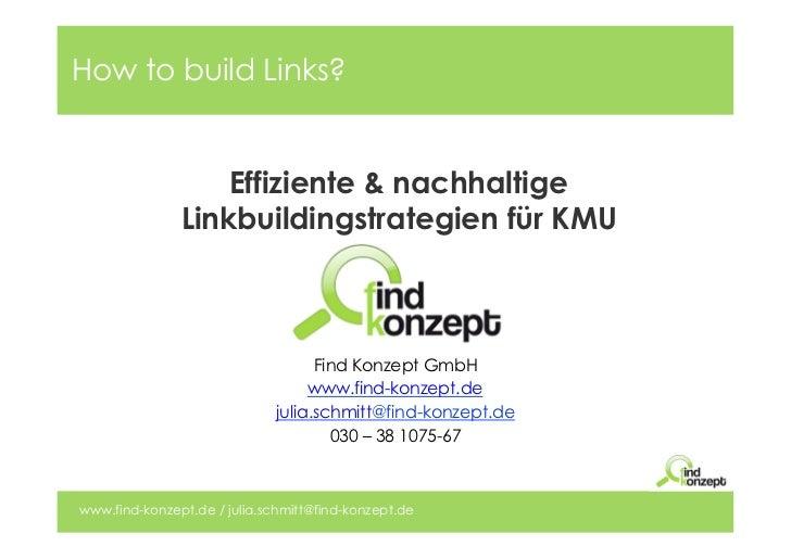 How to build Links?                   Effiziente & nachhaltige               Linkbuildingstrategien für KMU               ...