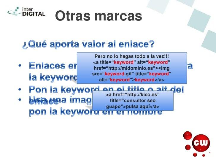 """Otras marcas      Pero no lo hagas todo a la vez!!!     <a title=""""keyword"""" alt=""""keyword""""      href=""""http://midominio.es""""><..."""
