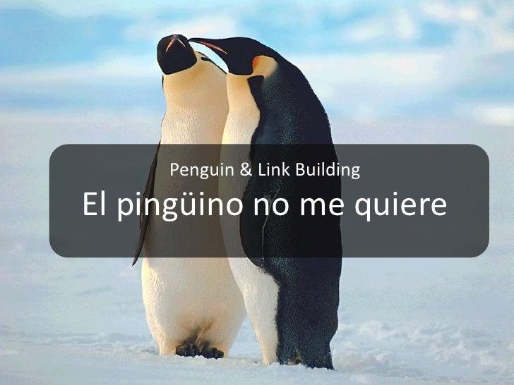 Penguin & Link BuildingEl pingüino no me quiere