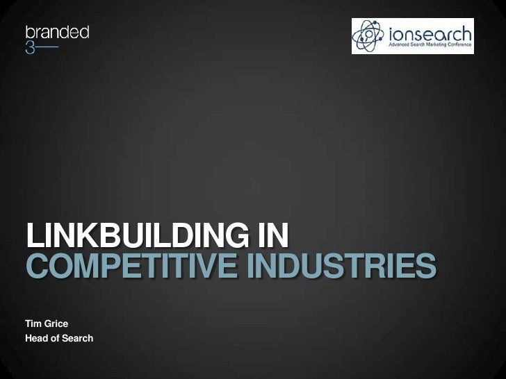 LINKBUILDING INCOMPETITIVE INDUSTRIESTim GriceHead of Search