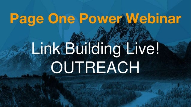 Page One Power Webinar Link Building Live! OUTREACH