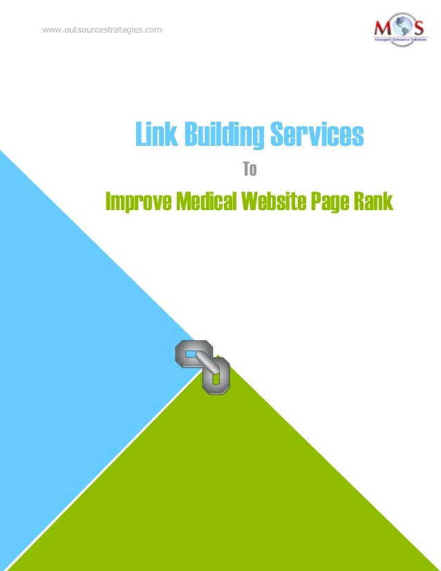 www.outsourcestrategies.com  Link Building Services To  Improve Medical Website Page Rank