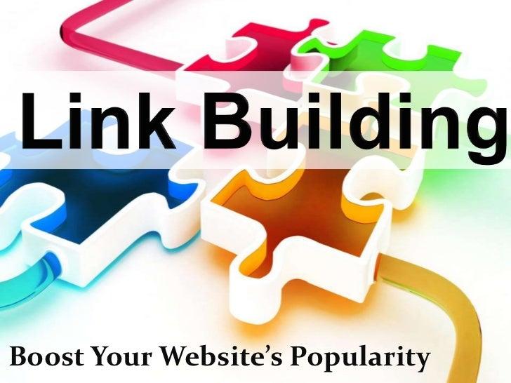 Link Building<br />Boost Your Website's Popularity<br />