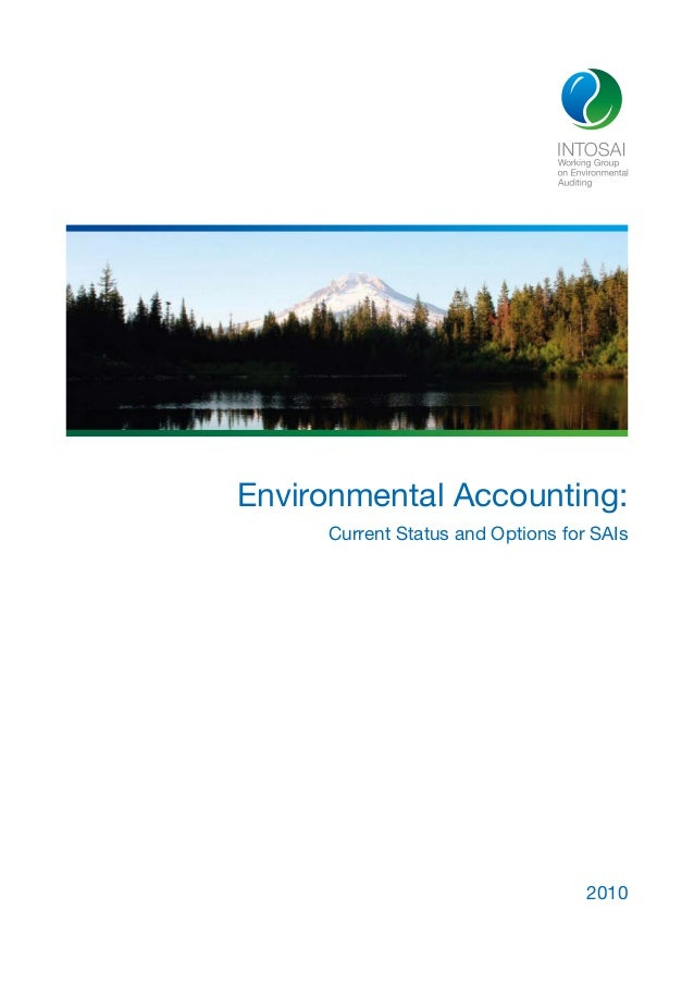 Environmental Accounting:     Current Status and Options for SAIs                                   2010