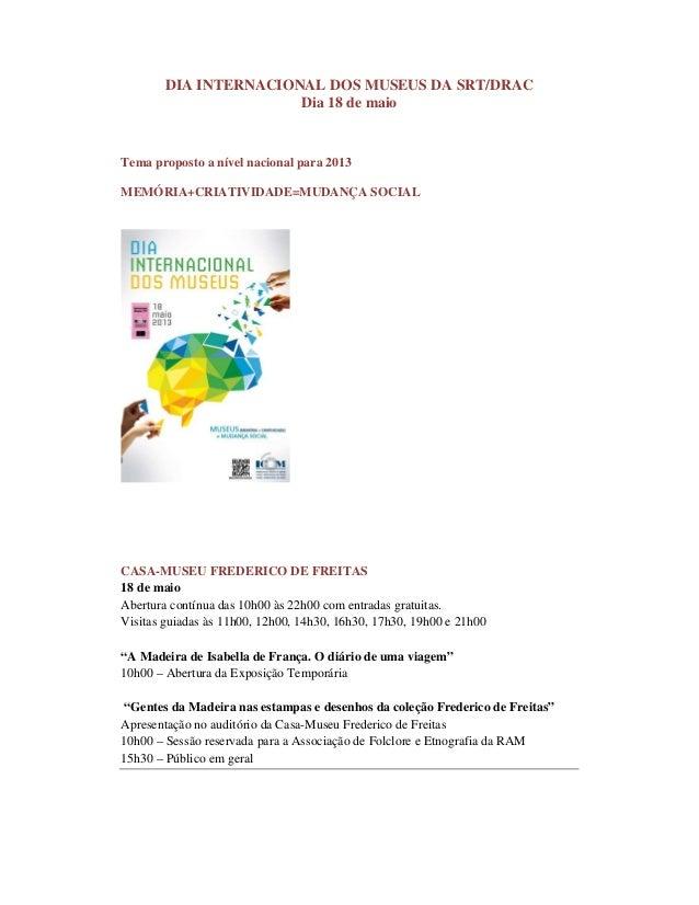 DIA INTERNACIONAL DOS MUSEUS DA SRT/DRACDia 18 de maioTema proposto a nível nacional para 2013MEMÓRIA+CRIATIVIDADE=MUDANÇA...
