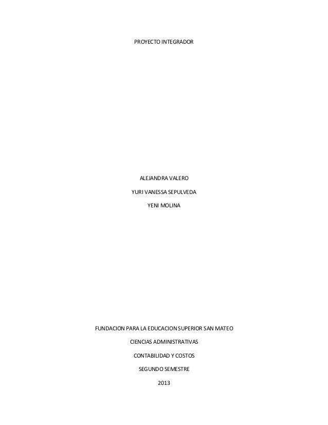 PROYECTO INTEGRADORALEJANDRA VALEROYURI VANESSA SEPULVEDAYENI MOLINAFUNDACION PARA LA EDUCACION SUPERIOR SAN MATEOCIENCIAS...