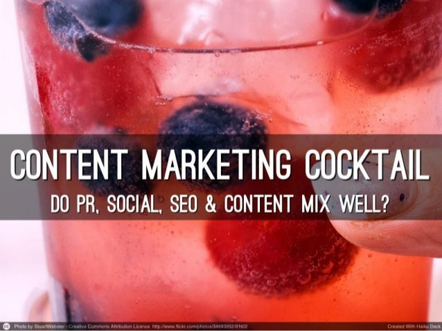 Content Marketing Cocktail - Do PR, Social, SEO and Content Mix Well? - Linkdex Great Content Matters