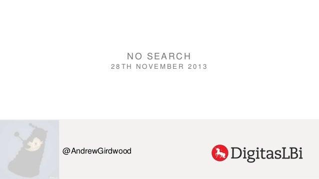 NO SEARCH 28TH NOVEMBER 2013  @AndrewGirdwood