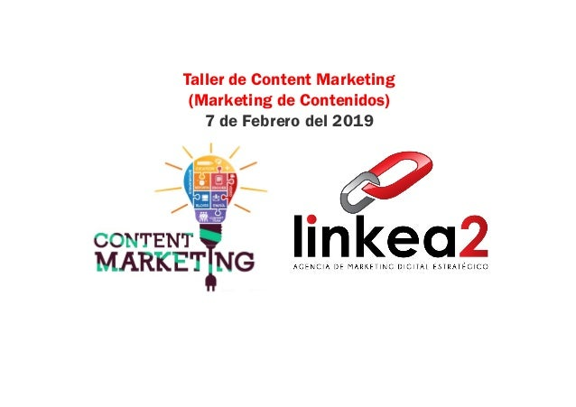 Taller de Content Marketing (Marketing de Contenidos) 7 de Febrero del 2019