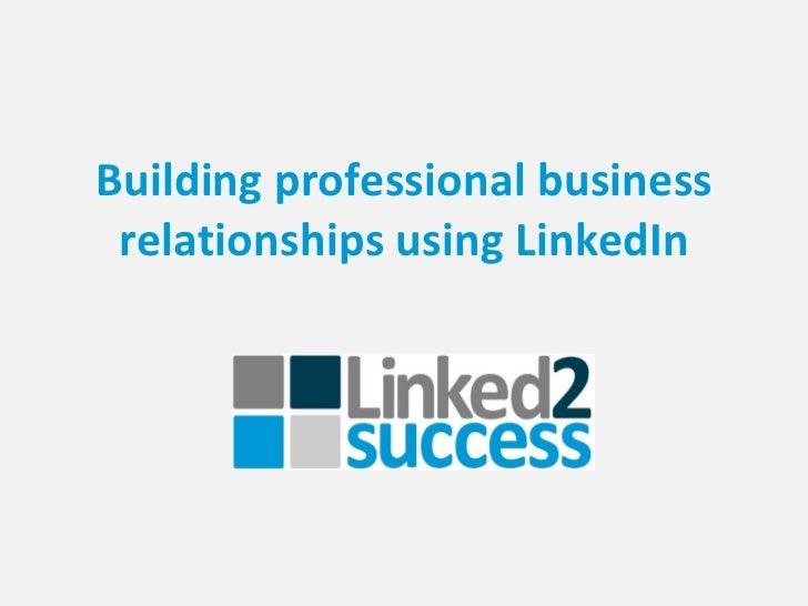 Building professional business relationships using LinkedIn