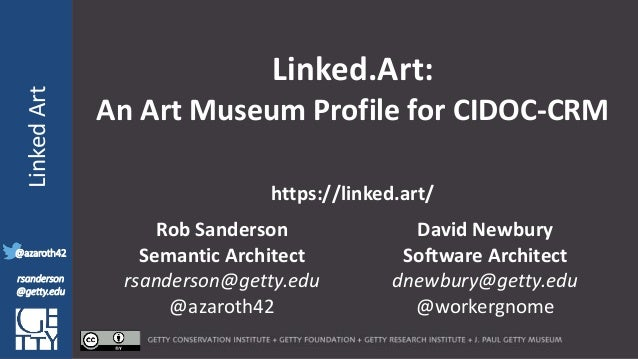 @azaroth42 rsanderson @getty.edu IIIF:InteroperabilituyLinkedArt @azaroth42 rsanderson @getty.edu Linked.Art: An Art Museu...