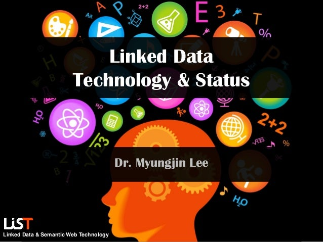 Linked Data                        Technology & Status                                        Dr. Myungjin LeeLinked Data ...