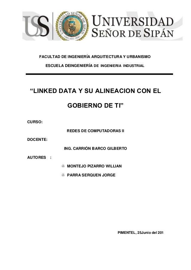 """FACULTAD DE INGENIERÍA ARQUITECTURA Y URBANISMO ESCUELA DEINGENIERÍA DE INGENIERIA INDUSTRIAL """"LINKED DATA Y SU ALINEACION..."""