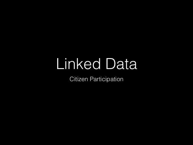 Linked Data Citizen Participation