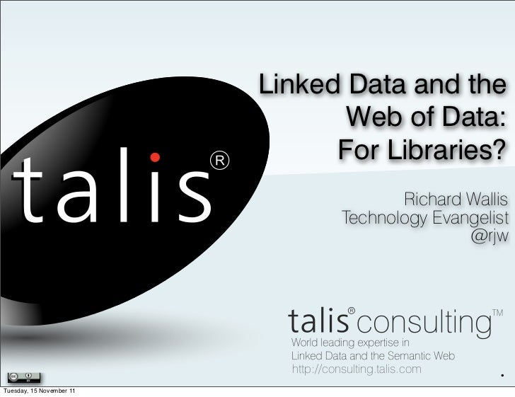 Linked Data and the                                 Web of Data:                                For Libraries?            ...