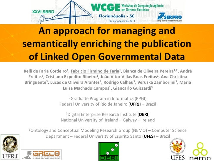 An approach for managing andsemantically enriching the publication of Linked Open Governmental DataKelli de Faria Cordeiro...