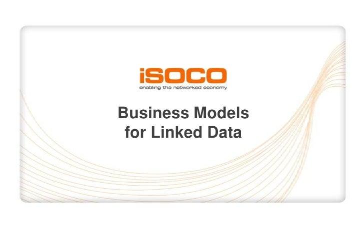 Business Models for Linked Data<br />