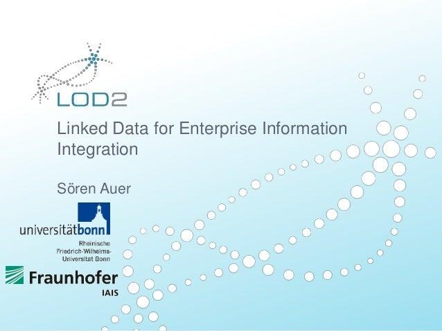 Linked Data for Enterprise Information Integration Sören Auer