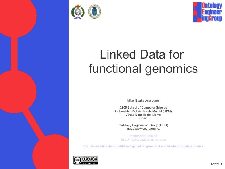 Linked Data for    functional genomics                            Mikel Egaña Aranguren                       3205 School ...