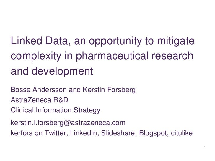 Linked Data, an opportunity to mitigate complexity in pharmaceutical research and development<br />Bosse Andersson and Ker...