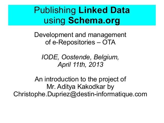 Publishing Linked Data        using Schema.org      Development and management         of e-Repositories – OTA        IODE...