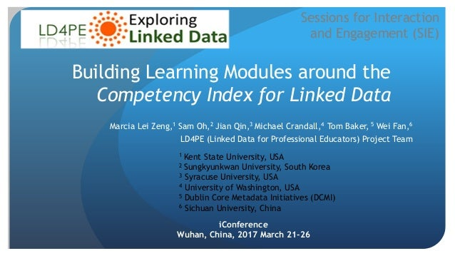 Building Learning Modules around the Competency Index for Linked Data Marcia Lei Zeng,1 Sam Oh,2 Jian Qin,3 Michael Cranda...