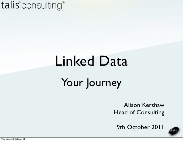Linked Data                          Your Journey                                       Alison Kershaw                    ...