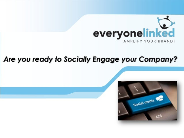 Are you ready to Socially Engage your Company?