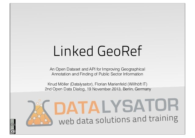 Linked GeoRef An Open Dataset and API for Improving Geographical Annotation and Finding of Public Sector Information Knud ...