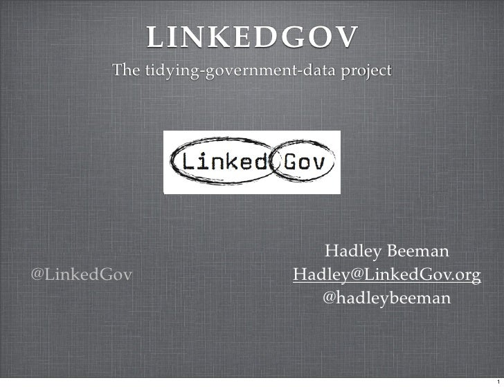 LINKEDGOV        The tidying-government-data project                                     Hadley Beeman @LinkedGov         ...