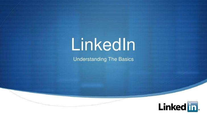 LinkedIn Understanding The Basics                                S