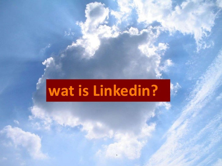 wat is Linkedin?<br />