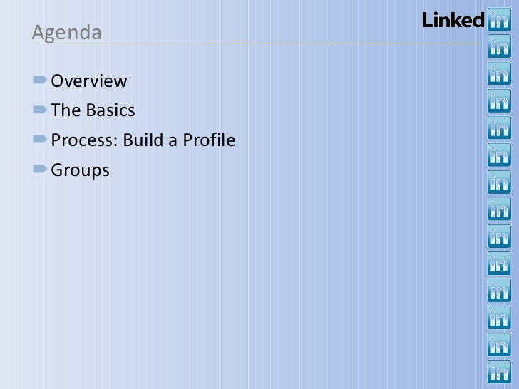 Agenda <ul><li>Overview </li></ul><ul><li>The Basics </li></ul><ul><li>Process: Build a Profile </li></ul><ul><li>Groups <...