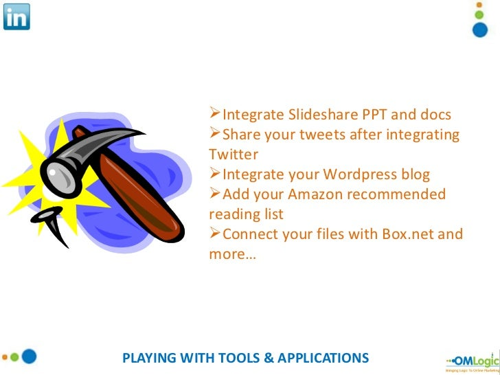 PLAYING WITH TOOLS & APPLICATIONS <ul><li>Integrate Slideshare PPT and docs </li></ul><ul><li>Share your tweets after inte...
