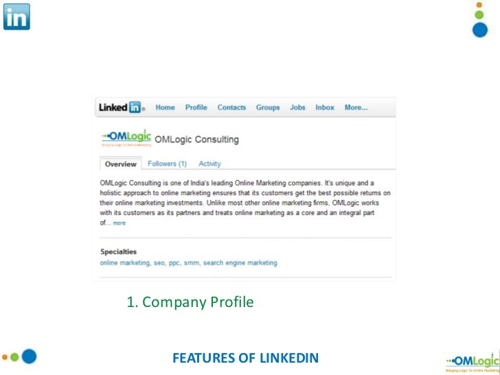 FEATURES OF LINKEDIN 1. Company Profile