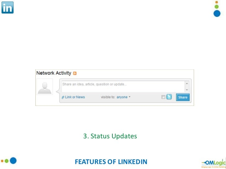 FEATURES OF LINKEDIN 3. Status Updates