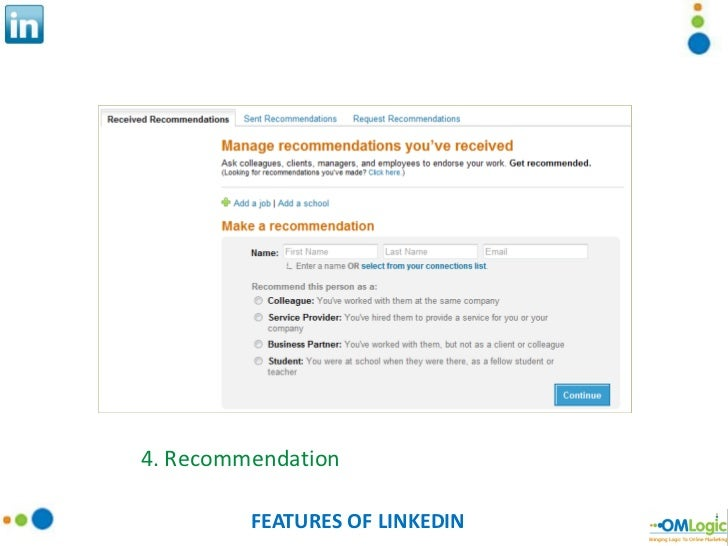 FEATURES OF LINKEDIN 4. Recommendation