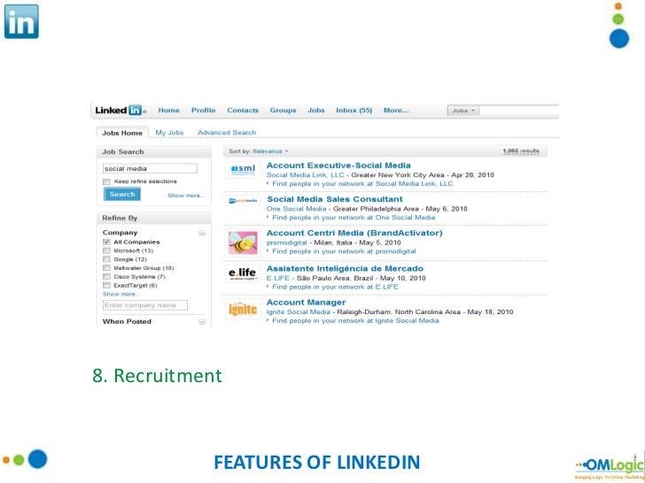 FEATURES OF LINKEDIN 8. Recruitment