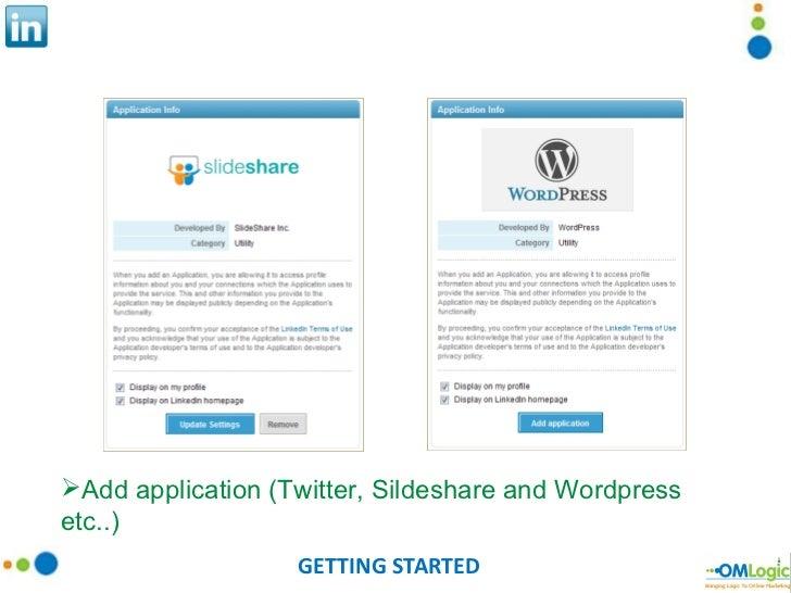 GETTING STARTED <ul><li>Add application (Twitter, Sildeshare and Wordpress etc..) </li></ul>