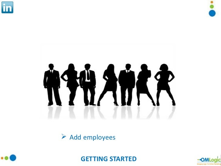 GETTING STARTED <ul><li>Add employees </li></ul>