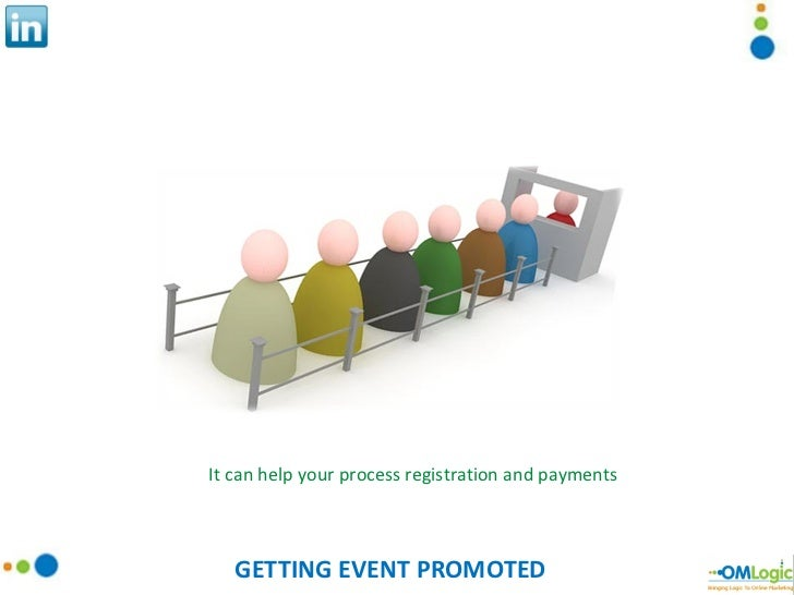 GETTING EVENT PROMOTED It can help your process registration and payments