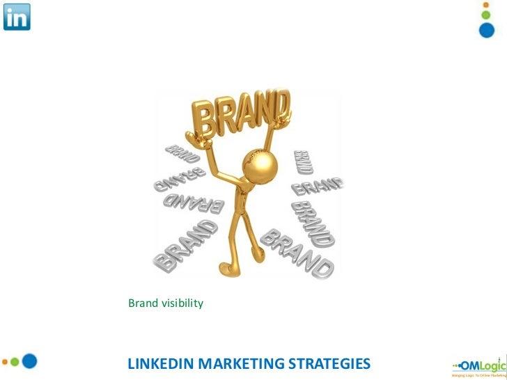 LINKEDIN MARKETING STRATEGIES Brand visibility