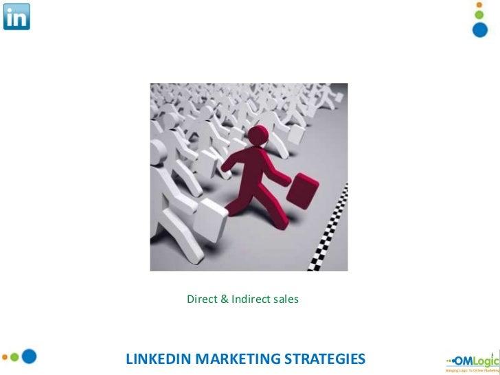LINKEDIN MARKETING STRATEGIES Direct & Indirect sales
